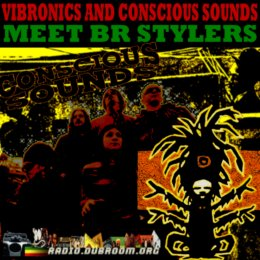 VIBRONICS AND CONSCIOUS SOUNDS MEET BR STYLERS